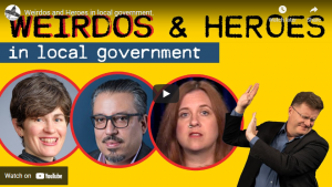weirdos and heroes in local government